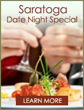 Saratoga Date Night Special